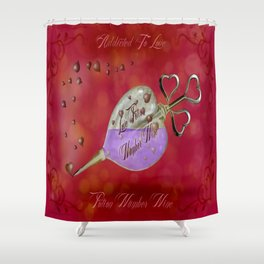 ADDICTED TO LOVE - 180 Shower Curtain