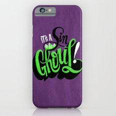 It's a Sin to be a Ghoul Slim Case iPhone 6s