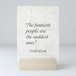The funniest people are the saddest ones Mini Art Print