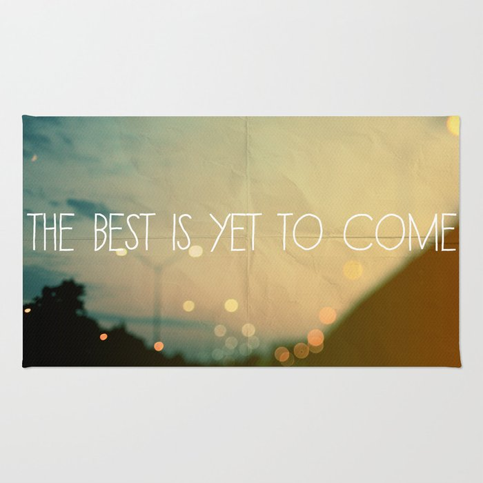 The Best Is Yet To Come Rug