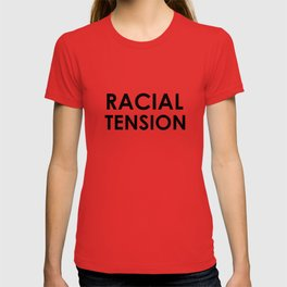Racial Tension T-shirt