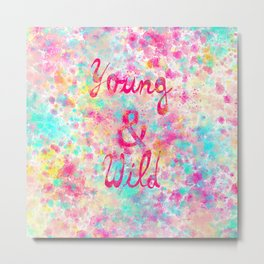 Young & Wild | Girly neon Pink Teal Abstract Splatter Typography Metal Print