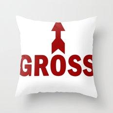 Gross Throw Pillow
