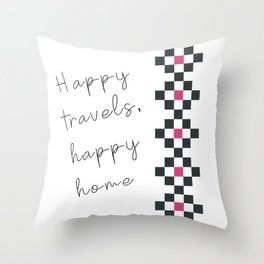 Happy travels, happy home Throw Pillow