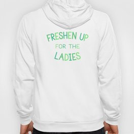 Freshen Up for the Ladies Hoody