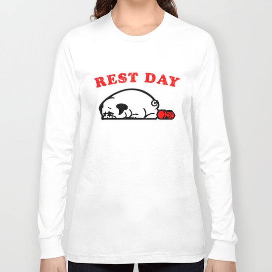 Rest Day Pug Long Sleeve T-shirt