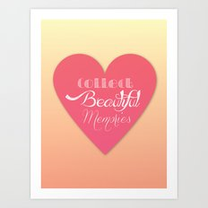 Collect Beautiful Memories  Art Print