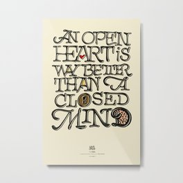 Open heart - Closed mind Metal Print