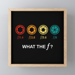 What The F Photographie F-Stop Gift Framed Mini Art Print