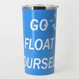 Go Float Yourself Travel Mug