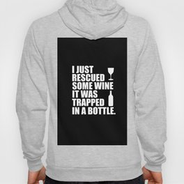 i rescued some wine funny quote Hoody
