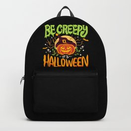 Be Creepy It's Halloween Backpack