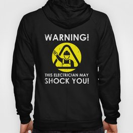 Warning This Electrician May Shock You Gift Idea Hoody