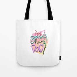 I'm Gonna Be A Dad! Tote Bag