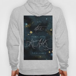 To the stars who listen... Hoody