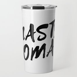Nasty Woman II Travel Mug