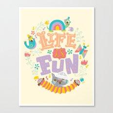 life is fun Canvas Print