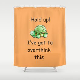 Hold up Shower Curtain