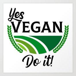 Yes Vegan Do It Art Print