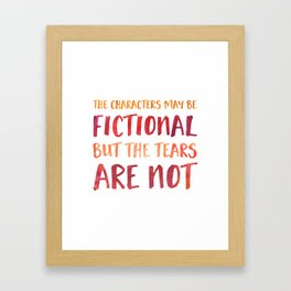The Characters May Be Fictional But The Tears Are Not - Red/Orange Framed Art Print