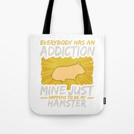 Hamster Addiction Funny Farm Animal Lover Tote Bag