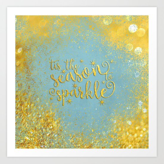 The season sparkle - Gold glitter effect Saying on aqua background on #Society6 Art Print