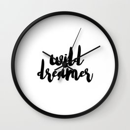 WALL DECOR PRINTS - Wild Dreamer, Art Printable, Inspirational Quote, Funny Art Wall Clock
