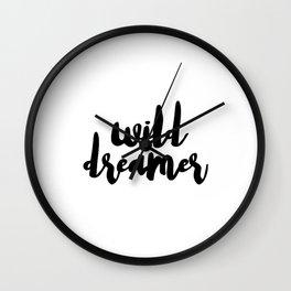 WALL DECOR PRINTS - Wild Dreamer, Art Printable, Inspirational Quote, Funny Art Wall Clock