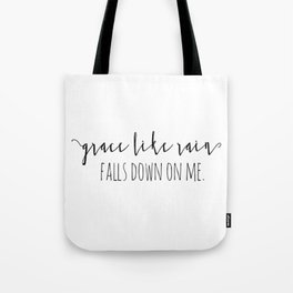 Amazing Grace Like Rain Falls Down On Me Christian Quote Tote Bag