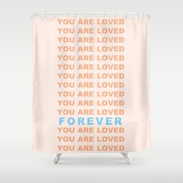 You Are Loved Forever Romans 8:38-39 Shower Curtain