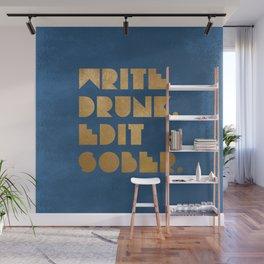 Write Drunk. Edit Sober. Blue Wall Mural