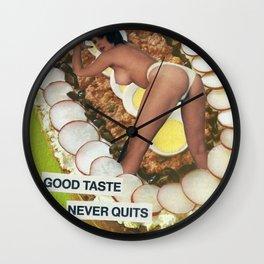 Good Taste Never Quits Wall Clock