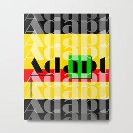 Adapt Metal Print