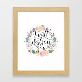 I will destroy you Framed Art Print