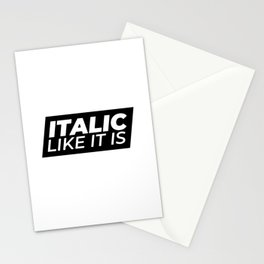 // Italic Like It Is // Stationery Cards