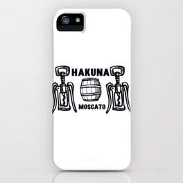 Hakuna Moscato Wine Fun 2020 iPhone Case