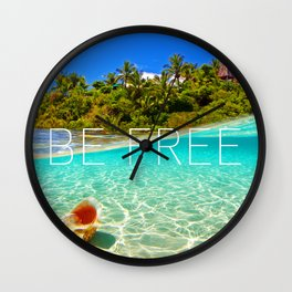 Positive tropical motivation: Live free #12 Wall Clock