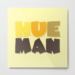 Hueman 2 Metal Print