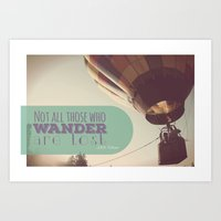 not all who wander are lost Art Prints featuring Not All Who Wander by Alysa Sawyer