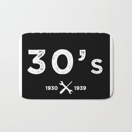 Born in the 30s. Certified Awesome Bath Mat