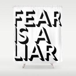 Fear Is A Liar Black Shower Curtain