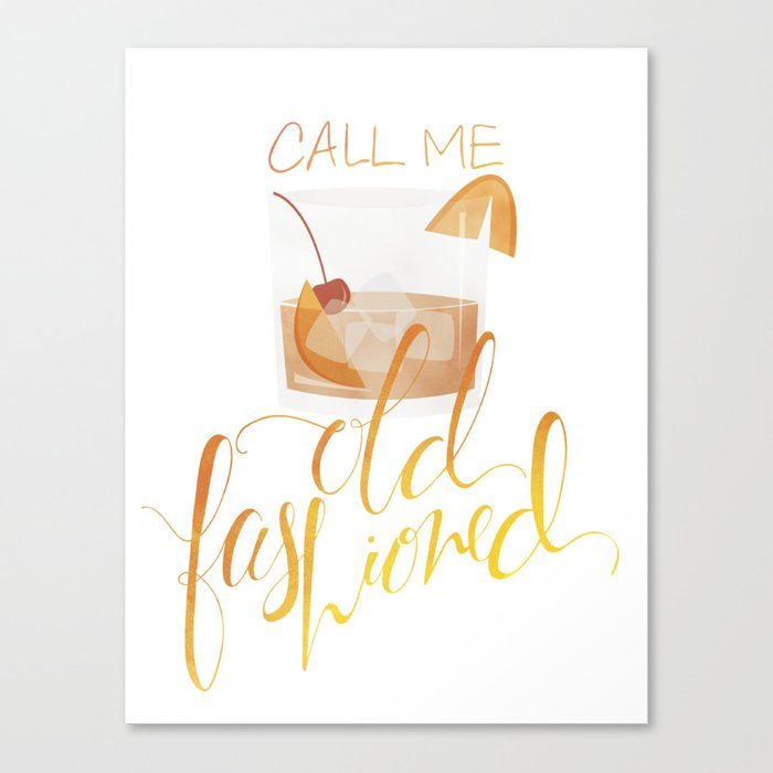 Call Me Old Fashioned Canvas Print By Oliviacurti Society6