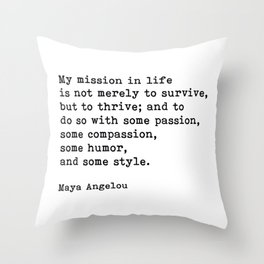 My Mission In Life, Maya Angelou, Motivational Quote Throw Pillow