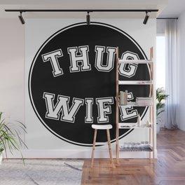 THUG WIFE, circle, black Wall Mural