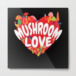 Mushroom Love Mushroom Collecting Fungi Metal Print