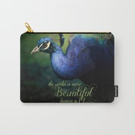 The World is More Beautiful Because of You Peacock Art Carry-All Pouch