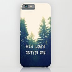 Get lost with me iPhone 6s Slim Case