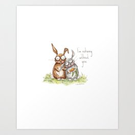 I'm Nobunny Without You Art Print