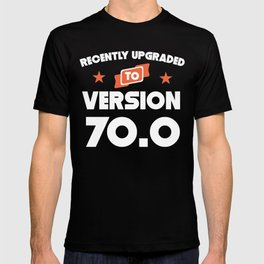 Recently Upgraded To Version 70.0 70th Birthday T-shirt