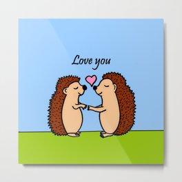 Love you hedgehogs Metal Print